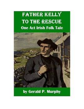Father Kelly to the Rescue - One Act Irish Folk Tale