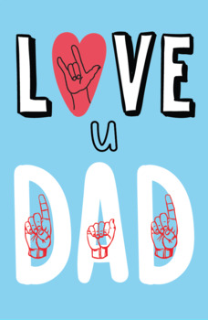 Fathers Day Card In American Sign Language I Love U Dad Tpt