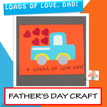 Father's Day Craft - Loads Of Love, Dad! - Truck Craft For Dad