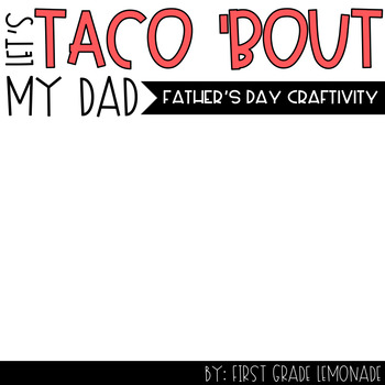 Father's Day Craftivity- Let's TACO 'BOUT My Dad
