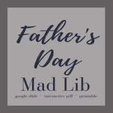 Father's Day Mad Lib Collection **google slides & interact