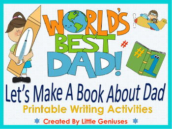 Father's Day Writing Activities~ Let's Make A Book About Dad!