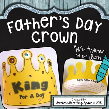 "Father's Day Card --- ""King For A Day"" Crown and Father's"