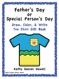 Father's Day or Special Person Draw, Color, Write Tee Shirt Gift Book