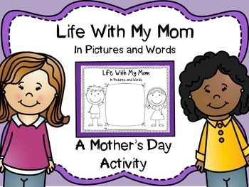Mother's Day: Life With My Mom in Pictures and Words