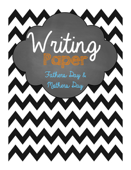 Fathers Day & Mothers Day Writing Paper