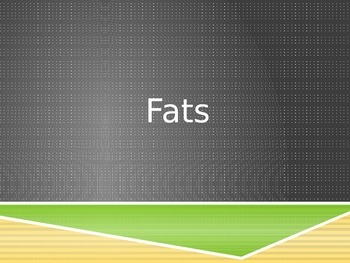 Fats PowerPoint