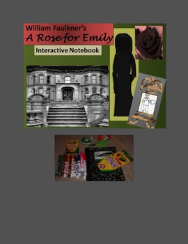 "Faulkner's ""A Rose for Emily"" Interactive Notebook"
