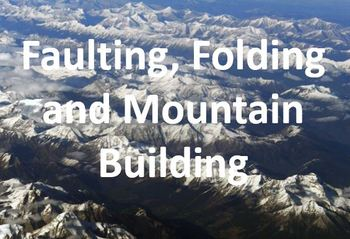 Faulting, Folding and Mountain Building Notes Bundle