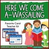 Favorite Carol - Here We Come A-Wassailing Teacher Kit Chr