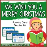 Favorite Carol - We Wish You a Merry Christmas Teacher Kit
