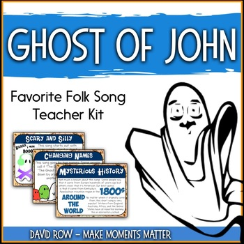 Favorite Folk Song – Ghost of John Teacher Kit