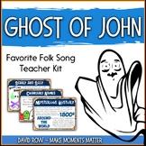 Favorite Folk Song – Ghost of John Teacher Kit