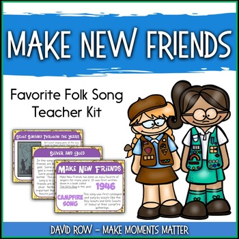 Favorite Folk Song – Make New Friends - (Girl Scout Round) Teacher Kit