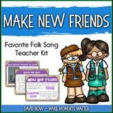 Favorite Folk Song – Make New Friends - (Girl Scout Round) Teacher Kit