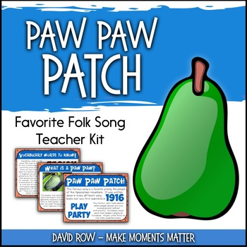 Favorite Folk Song – Paw Paw Patch Teacher Kit