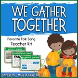 Favorite Folk Song – We Gather Together Teacher Kit