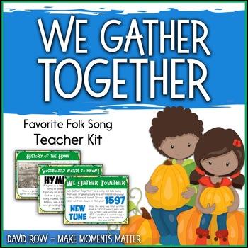 Favorite Folk Song – We Gather Together Teacher Kit