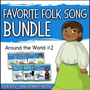 Favorite Folk Songs – Around the World BUNDLE #2 – 6 Song Teacher Kit