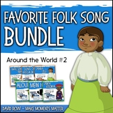 Favorite Folk Songs – Around the World BUNDLE #2 – 6 Song