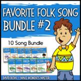 Favorite Folk Songs BUNDLE #2 – 10 Song Teacher Kit