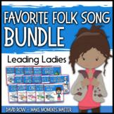 Favorite Folk Songs BUNDLE – Leading Ladies! – 15 Song Tea