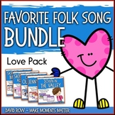 Favorite Folk Songs BUNDLE – Valentine's Day Love Bundle – 5 Song Teacher Kit