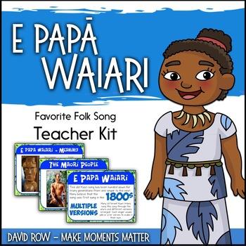 Favorite Folk Song – E Papa Waiari Teacher Kit