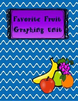 Graphing Unit -Favorite Fruit