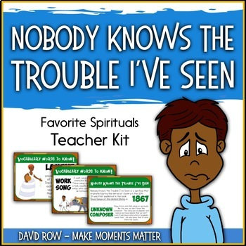 Favorite Spirituals –Nobody Knows the Trouble I've Seen Teacher Kit