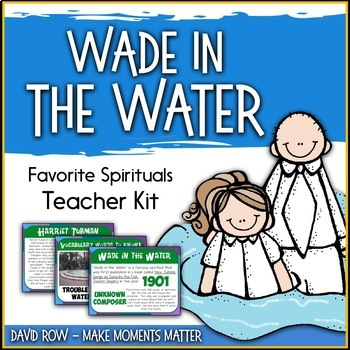 Favorite Spirituals – Wade in the Water Teacher Kit