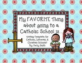 Favorite thing about a Catholic, Lutheran, or Christian School Writing!!