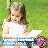 Favourite Storybook Activities For Spring Gr. K-1