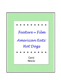 Feature * Film ~ American Eats:  Hot Dogs