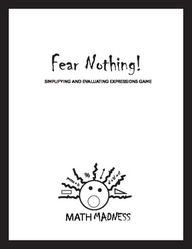 Fear Nothing! A Simplifying and Evaluating Expressions Game