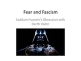 Fear and Fascism: Saddam Hussein and Darth Vader - PowerPoint, Handout, Summary