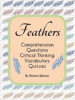 Feathers--Comprehension Questions, Critical Thinking, Vocabulary, Quizzes