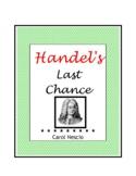 Feature * Film ~ Handel's Last Chance
