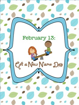 February 13:  Get a New Name Day