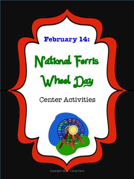 February 14:  National Ferris Wheel Day Center Activities