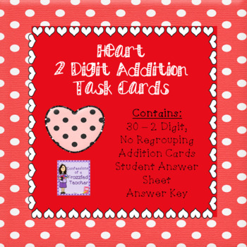 February - Hearts - 2 Digit, No Regrouping Addition Task Cards