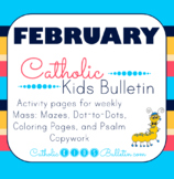 February 2018 Catholic Kids Bulletin with Weekly Saints
