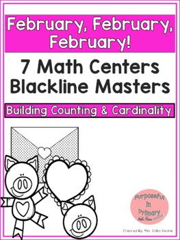 February! 7 Math Centers for Counting & Cardinality! Count & Recognize Numbers!