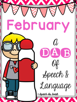 February: A Dab of Speech and Language