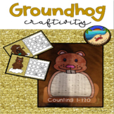 February Activities:  Groundhog's Day Craftivity Counting 1- 120
