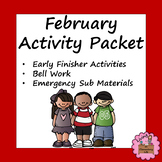 February Activity Packet:  Early Finisher, Bell Work, Emergency Sub Materials