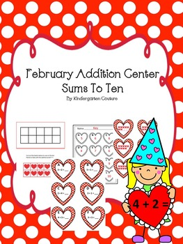 February Addition Center - Sums to Ten