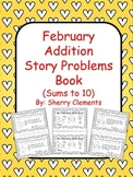 February Addition Story Problems Book (sums to 10)