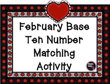 February Base Ten Matching Activity