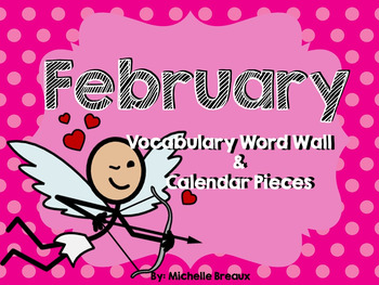 February Calendar Pieces & Word Wall- Valentine's Day